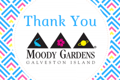Thank You Moody Gardens